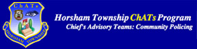 Horsham Township ChATs Program  Chief's Advisory Teams: Community Policing